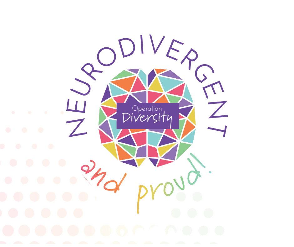Neurodivergent and Proud
